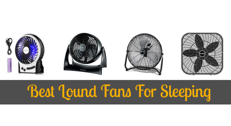 Five Great Choices For Loud Fans For Sleeping Reviewed