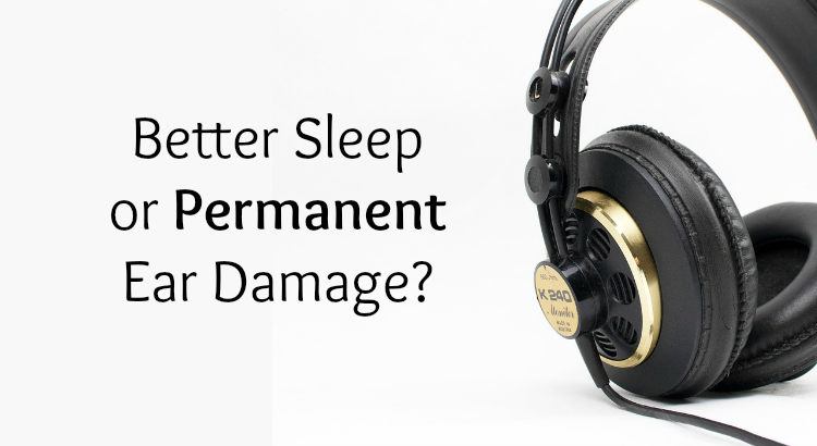What You Should Know About Sleeping With Headphones - 2019