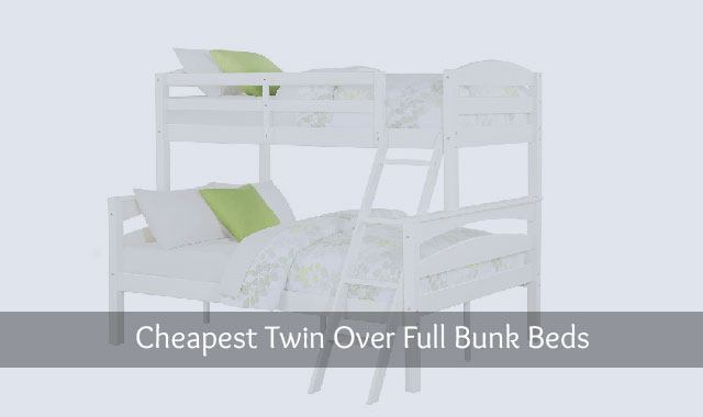 The Top Six Cheap Twin Over Full Bunk Beds Reviewed January 2019